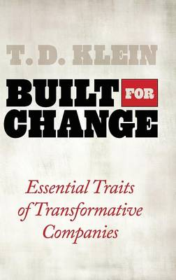Built for Change: Essential Traits of Transformative Companies (Hardback)