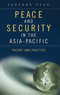 Peace and Security in the Asia-Pacific: Theory and Practice - Praeger Security International (Hardback)