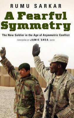 A Fearful Symmetry: The New Soldier in the Age of Asymmetric Conflict - Praeger Security International (Hardback)