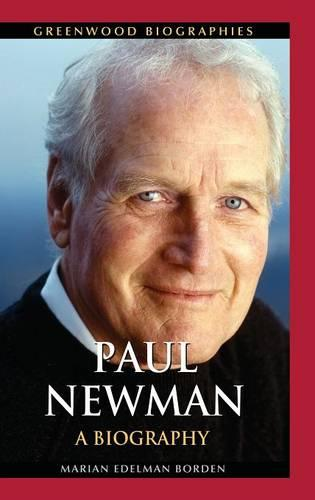 Paul Newman: A Biography - Greenwood Biographies (Hardback)