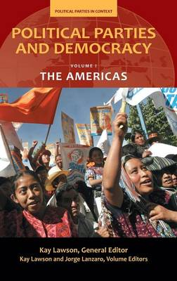 Political Parties and Democracy: Volume I: The Americas (Hardback)