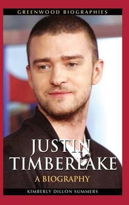 Justin Timberlake: A Biography - Greenwood Biographies (Hardback)