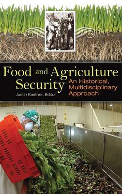 Food and Agriculture Security: An Historical, Multidisciplinary Approach - Praeger Security International (Hardback)