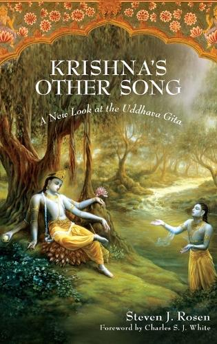 Krishna's Other Song: A New Look at the Uddhava Gita (Hardback)