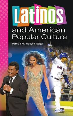 Latinos and American Popular Culture (Hardback)
