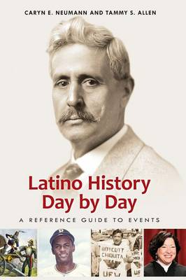 Latino History Day by Day: A Reference Guide to Events (Hardback)