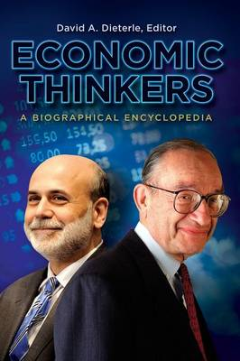 Economic Thinkers: A Biographical Encyclopedia (Hardback)