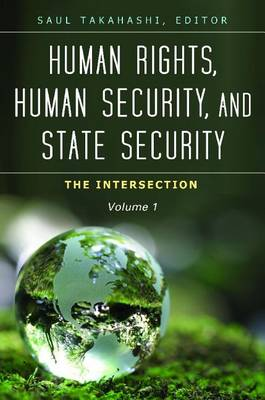 Human Rights, Human Security, and State Security [3 volumes]: The Intersection - Praeger Security International (Hardback)