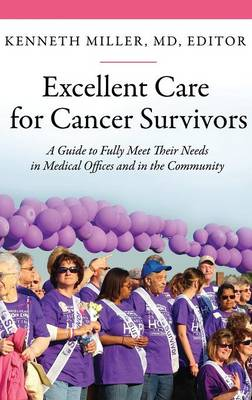 Excellent Care for Cancer Survivors: A Guide to Fully Meet Their Needs in Medical Offices and in the Community (Hardback)