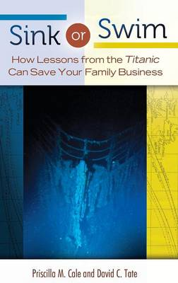 Sink or Swim: How Lessons from the Titanic Can Save Your Family Business (Hardback)