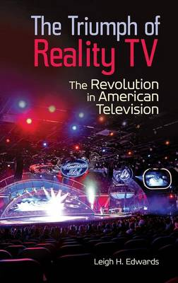The Triumph of Reality TV: The Revolution in American Television (Hardback)