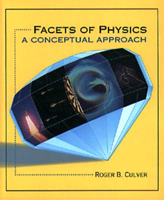 Facets of Physics: A Conceptual Approach (Hardback)