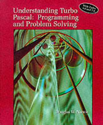 Understanding Turbo PASCAL: Programming and Problem Solving (Hardback)