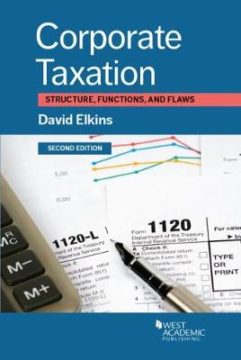 Corporate Taxation: Structure, Functions, and Flaws - Coursebook (Paperback)