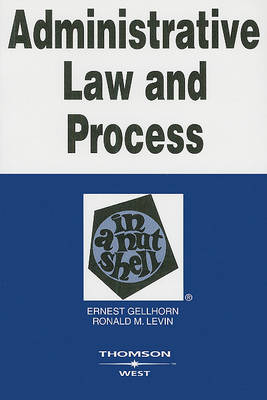 Administrative Law and Process in a Nutshell - Nutshell (Paperback)