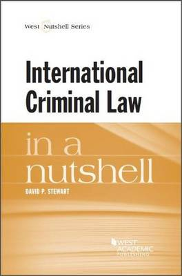 International Criminal Law in a Nutshell - Nutshell Series (Paperback)