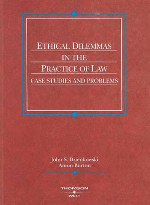 Ethical Dilemmas in the Practice of Law: Case Studies and Problems - American Casebook Series (Paperback)