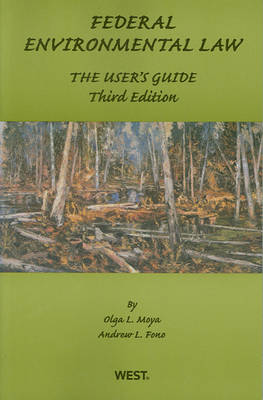 Federal Environmental Law: The User's Guide - American Casebook Series (Paperback)