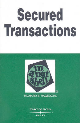 Secured Transactions in a Nutshell - Nutshell Series (Paperback)