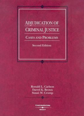 Adjudication of Criminal Justice, Cases and Problems - American Casebook Series (Paperback)