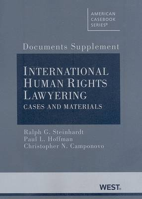 Documents Supplement to International Human Rights Lawyering, Cases and Materials - American Casebook Series (Paperback)