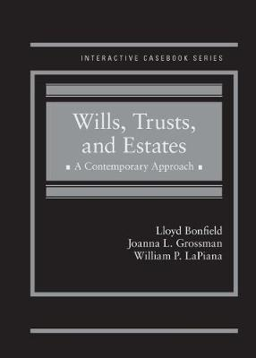 Wills, Trusts and Estates: A Contemporary Approach - Interactive Casebook Series (Hardback)