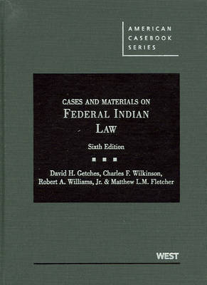 Cases and Materials on Federal Indian Law - American Casebook Series (Hardback)