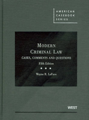 Modern Criminal Law: Cases, Comments and Questions, 5th - American Casebook Series (Hardback)