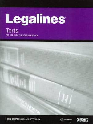 Legalines on Torts, Keyed to Dobbs - Legalines (Paperback)