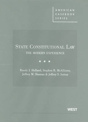 State Constitutional Law: The Modern Experience - American Casebook Series (Hardback)