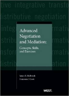 Advanced Negotiation and Mediation: Concepts, Skills, and Exercises - American Casebook Series (Paperback)
