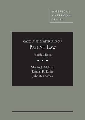Cases and Materials on Patent Law - American Casebook Series (Hardback)