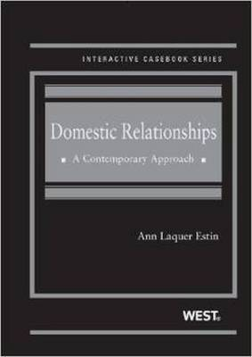 Domestic Relationships: A Contemporary Approach - Interactive Casebook Series (Hardback)