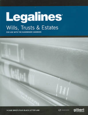 Legalines on Wills, Trusts, and Estates, Keyed to Dukeminier - Legalines (Paperback)