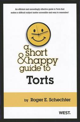 A Short and Happy Guide to Torts - Short and Happy Series (Paperback)