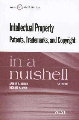 Intellectual Property, Patents,Trademarks, and Copyright in a Nutshell - Nutshell Series (Paperback)