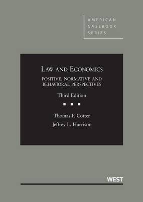 Law and Economics Positive, Normative and Behavioral Perspectives - American Casebook Series (Hardback)