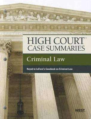 High Court Case Summaries on Criminal Law, Keyed to LaFave - High Court Case Summaries (Paperback)