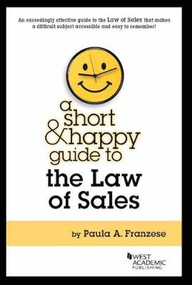 A Short and Happy Guide to the Law of Sales - Short & Happy Guides (Paperback)