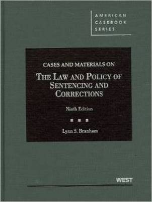 Cases and Materials on the Law and Policy of Sentencing and Corrections - American Casebook Series (Hardback)
