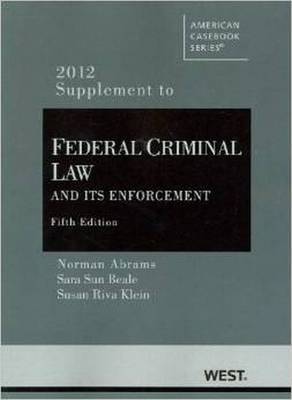 Federal Criminal Law and its Enforcement - American Casebook Series (Paperback)