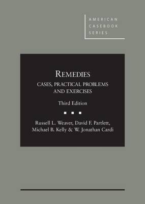 Remedies: Cases, Practical Problems and Exercises - American Casebook Series (Hardback)