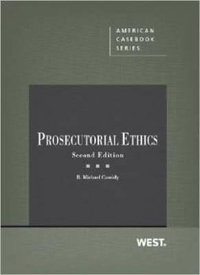 Prosecutorial Ethics - American Casebook Series (Paperback)