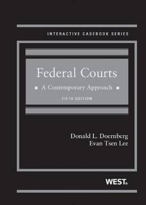 Federal Courts: A Contemporary Approach - Interactive Casebook Series (Hardback)