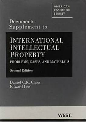 Documents Supplement to International Intellectual Property: Problems, Cases and Materials, 2d - American Casebook Series (Paperback)