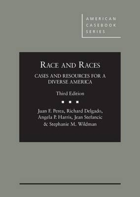Race and Races: Cases and Resources for a Diverse America 3d - American Casebook Series (Hardback)
