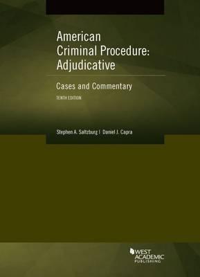 American Criminal Procedure, Adjudicative - American Casebook Series (Paperback)