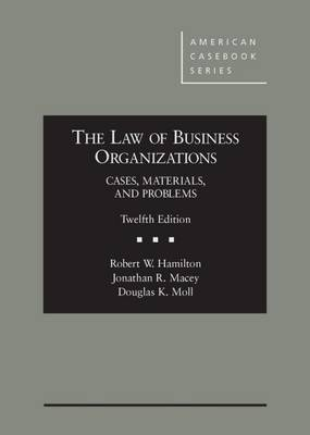The Law of Business Organizations: Cases, Materials, and Problems, 12th - American Casebook Series (Hardback)