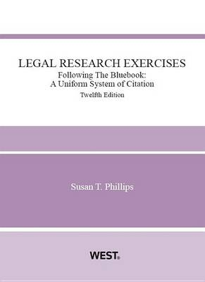 Legal Research Exercises Following The Bluebook: A Uniform System of Citation - American Casebook Series (Paperback)