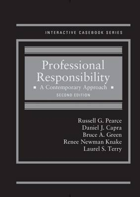 Professional Responsibility: A Contemporary Approach - Interactive Casebook Series (Hardback)